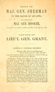 Cover of: Reply of Maj. Gen. Sherman to the mayor of Atlanta: and speeches of Maj. Gen. Hooker, delivered in the cities of Brooklyn and New York, Sept. 22, 1864. Letter of Lieut. Gen. Grant. Voices from the Army
