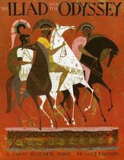 Cover of: The Iliad and the Odyssey: The Heroic Story of the Trojan War [and] the Fabulous Adventures of Odysseus