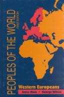 Cover of: Peoples of the world.: the culture, geographical setting, and historical background of 38 Western European peoples