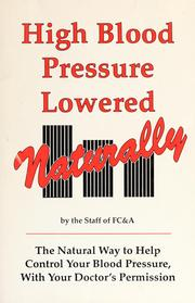 Cover of: High blood pressure lowered naturally
