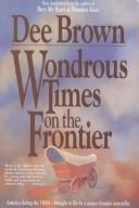 Cover of: Wondrous times on the frontier