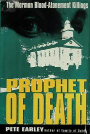 Cover of: Prophet of Death: The Mormon Blood-Atonement Killings