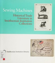 Cover of: Sewing machines: historical trade literature in Smithsonian Institution collections.