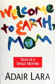 Cover of: Welcome to earth, mom