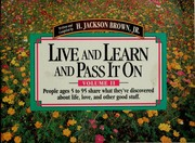 Cover of: Live and learn and pass it on
