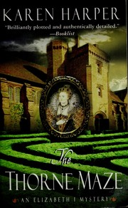Cover of: The thorne maze: an Elizabeth I mystery