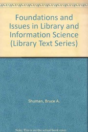 Cover of: Foundations and issues in library and information science