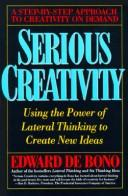 Cover of: Serious creativity: using the power of lateral thinking to create new ideas