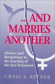 Cover of: And marries another: divorce and remarriage in the teaching of the New Testament