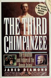 Cover of: The Third Chimpanzee: the evolution and future of the human animal