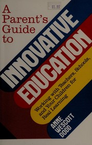 Cover of: A parent's guide to innovative education