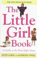 Cover of: The little girl book: everything you need to know to raise a daughter today