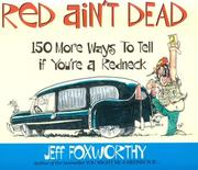 Cover of: Red ain't dead: 150 more ways to tell if you're a redneck