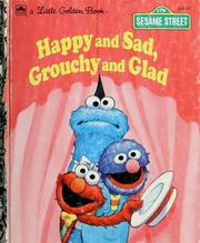Cover of: Happy and sad, grouchy and glad