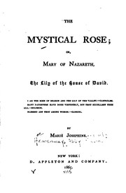 Cover of: The mystical rose: or, Mary of Nazareth, the lily of the house of David