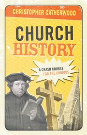 Cover of: Church history: a crash course for the curious