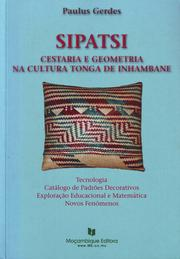 Cover of: Sipatsi: Basketry and Geometry in the Tonga Culture of Inhambane (Mozambique, Africa)