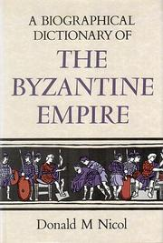 Cover of: A biographical dictionary of the Byzantine Empire