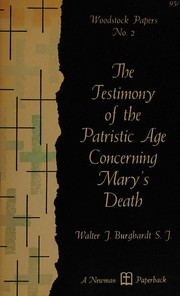 Cover of: The testimony of the Patristic Age concerning Mary's death