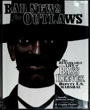 Cover of: Bad news for outlaws: the remarkable life of Bass Reeves, deputy U.S. marshall