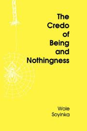 Cover of: The Credo of Being and Nothingness: first in the series of Olufosoye annual lectures on religions, delivered at the University of Ibadan, on 25 January, 1991