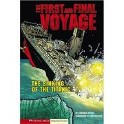 Cover of: The first and final voyage: the sinking of the Titanic