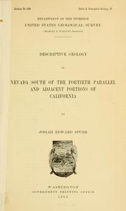 Cover of: Descriptive geology of Nevada south of the fortieth parallel and adjacent portions of California