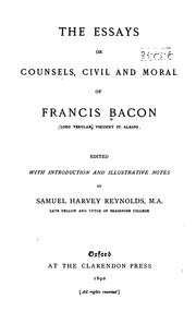 Cover of: The essays or counsels, civil and moral, of Francis Bacon
