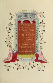 Cover of: Dresses and decorations of the Middle Ages