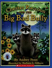 Cover of: Chester Raccoon and the big bad bully