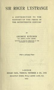 Cover of: Sir Roger L'Estrange: a contribution to the history of the press in the seventeenth century