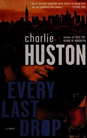 Cover of: Every last drop: a novel