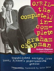 Cover of: OJRIL - the completely incomplete Graham Chapman