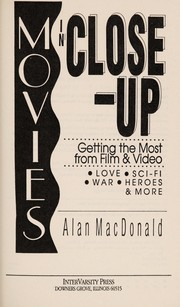 Cover of: Movies in close-up: getting the most from film and video  : love, sci-fi, war, heroes & more