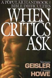 Cover of: When critics ask: a popular handbook on Bible difficulties
