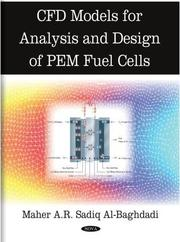 Cover of: CFD models for analysis and design of PEM fuel cells CFD models for analysis & design of PEM fuel cells