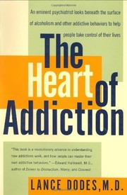 Cover of: The heart of addiction