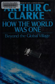 Cover of: How the world was one: beyond the global village