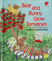 Cover of: Bear and Bunny grow tomatoes