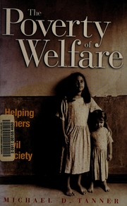 Cover of: The poverty of welfare