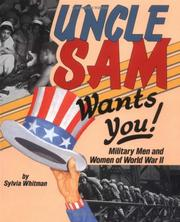 Cover of: Uncle Sam wants you!: military men and women of World War II