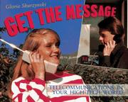Cover of: Get the message: telecommunications in your high-tech world