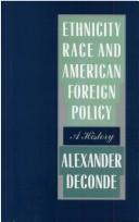 Cover of: Ethnicity, race, and American foreign policy