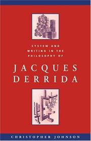 Cover of: System and writing in the philosophy of Jacques Derrida