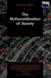 Cover of: The McDonaldization of Society: An Investigation into the Changing Character of Contemporary Social Life