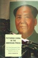 Cover of: Picturing China in the American press