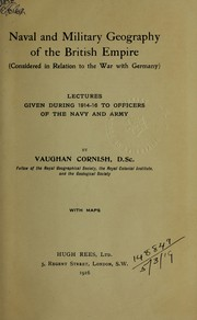 Cover of: Naval and military geography of the British Empire considered in relation to the war with Germany