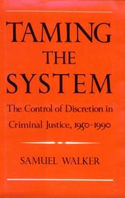 Cover of: Taming the system: the control of discretion in criminal justice, 1950-1990