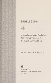 Cover of: Irreligion: A Mathematician Explains Why the Arguments for God Just Don't Add Up