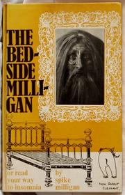 Cover of: The bedside Milligan: or, Read your way to insomnia